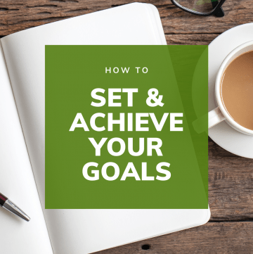 How to Set & Achieve Your Goals