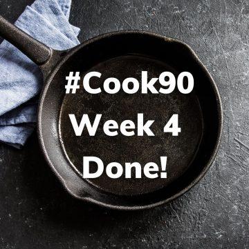 #Cook90 Week 4 Done!