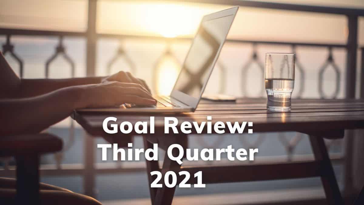 Third Quarter 2021 Goal Review